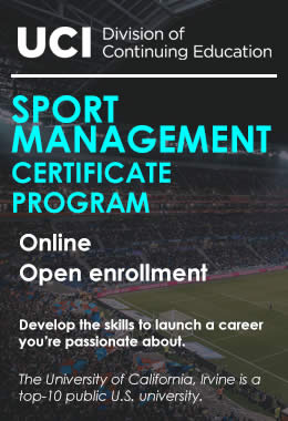 UCI Division of Continuing Education offers a Sport Management Certificate Program with Open Enrollment.