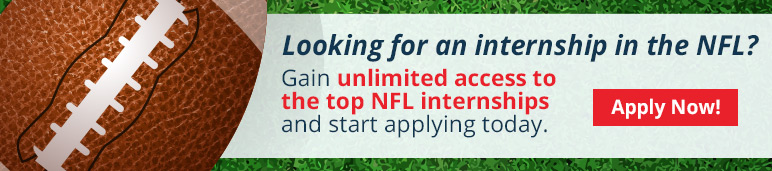 Looking for an internship in the NFL? Gain Unlimited Access to the Top NFL Internships and by clicking to apply now.